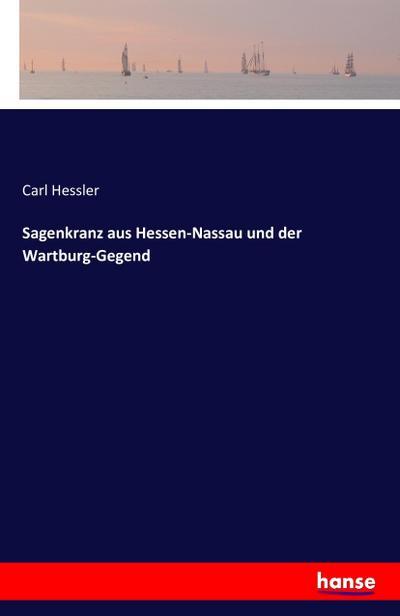 Sagenkranz aus Hessen-Nassau und der Wartburg-Gegend
