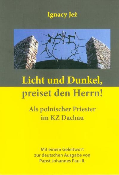 Licht und Dunkel, preiset den Herrn!