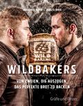 Wildbakers: Von zweien, die auszogen, das per ...