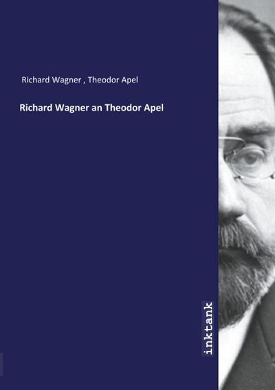 Richard Wagner an Theodor Apel