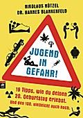 Jugend in Gefahr!; 19 Tipps, wie du deinen 20. Geburtstag erlebst. Und den 100. vielleicht auch noch.; Deutsch; Mit fbg. Abbildungen, 80 Illustr.