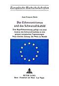 Der Ethnozentrismus und das Schwarzafrikabild: Eine Begriffsbestimmung, gefolgt von einer Analyse des Schwarzafrikabildes in Drei Grossen Europaeische