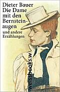 Die Dame mit den Bernsteinaugen; Erzählungen; ...