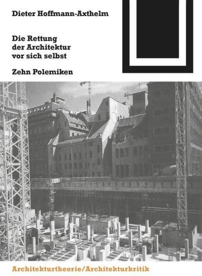 Die Rettung der Architektur vor sich selbst