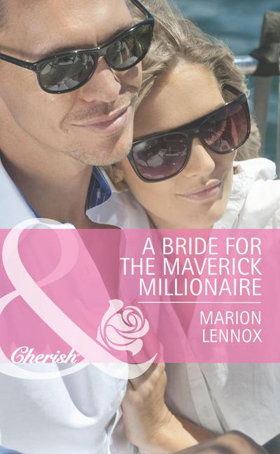 A Bride for the Maverick Millionaire (Mills & Boon Cherish) (Journey Through the Outback, Book 2)
