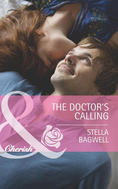 The Doctor's Calling (Mills & Boon Cherish) (Men of the West, Book 25)