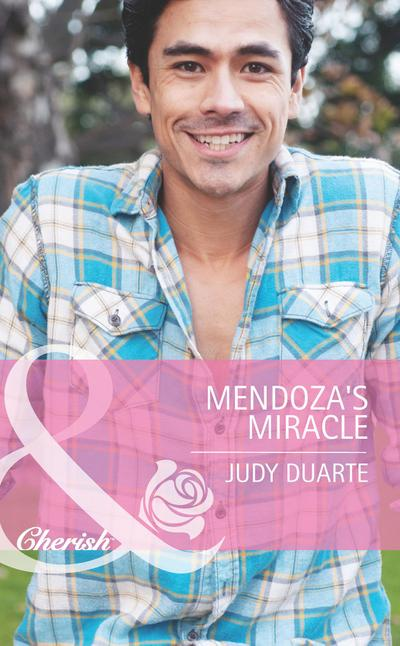 Mendoza's Miracle (Mills & Boon Cherish) (The Fortunes of Texas: Whirlwind Romance, Book 3)