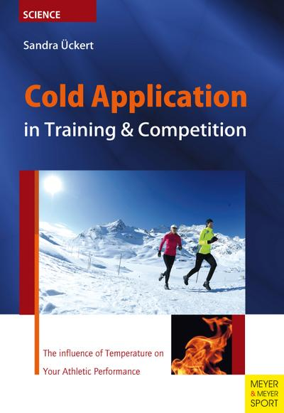Cold Application in Training & Competition: The Influence of Temperature on Your Athletic Performance