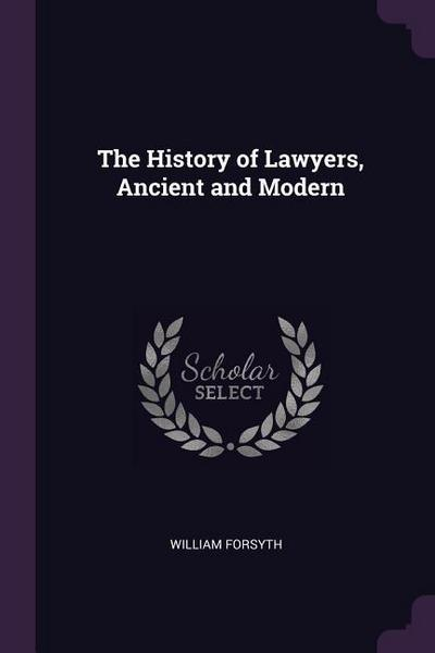 The History of Lawyers, Ancient and Modern