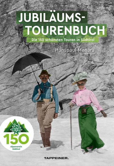 AVS-Jubiläumstourenbuch - 150 Jahre Alpenverein Südtirol