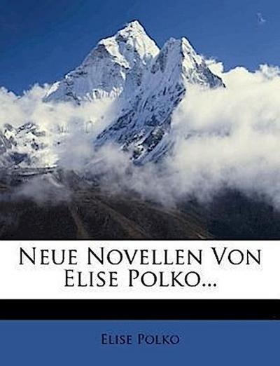 Neue Novellen von Elise Polko...