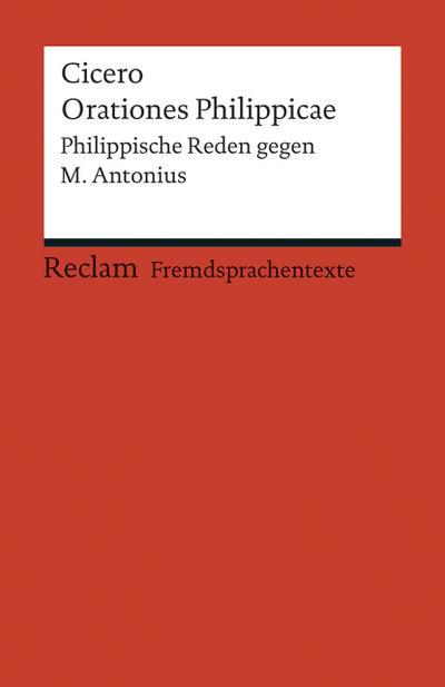 Philippicae: Philippische Reden gegen M. Antonius (Fremdsprachentexte)