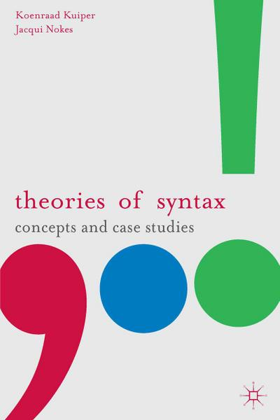 Theories of Syntax: Concepts and Case Studies