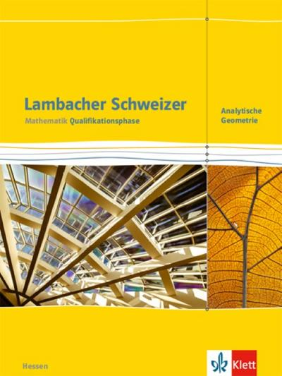 Lambacher Schweizer Mathematik Qualifikationsphase Analytische Geometrie. Schülerbuch Ausgabe Hessen ab 2016