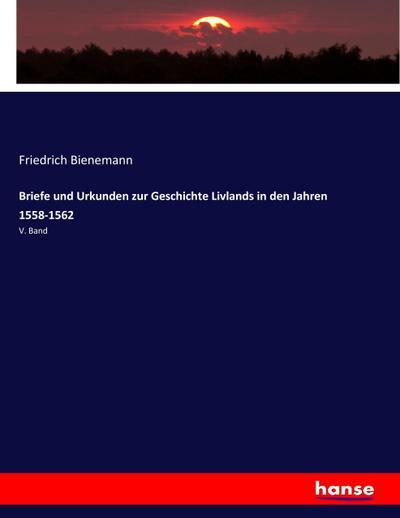 Briefe und Urkunden zur Geschichte Livlands in den Jahren 1558-1562