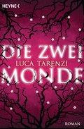 Die zwei Monde: Roman