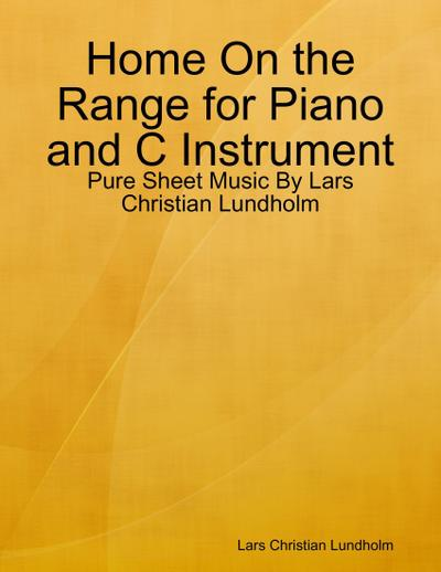 Home On the Range for Piano and C Instrument - Pure Sheet Music By Lars Christian Lundholm