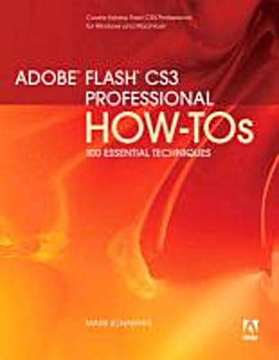 Adobe Flash CS3 Professional How-Tos: 100 Essential Techniques by Schaeffer, ...