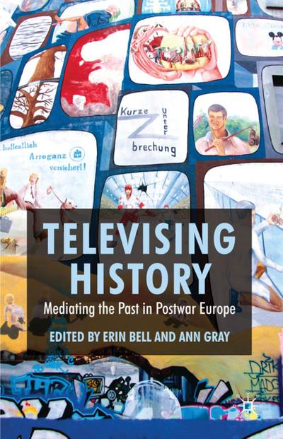 Televising History: Mediating the Past in Postwar Europe