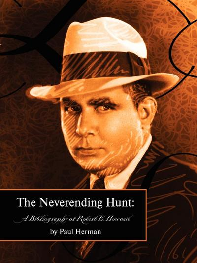 The Neverending Hunt: A Bibliography of Robert E. Howard