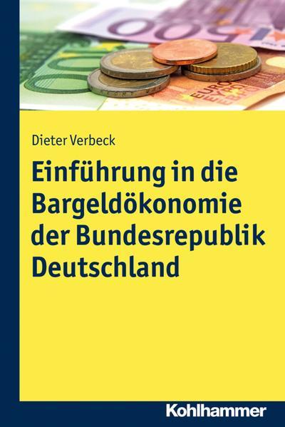 Einführung in die Bargeldökonomie der Bundesrepublik Deutschland: Eine wirtschaftliche Analyse unter Berücksichtigung der rechtlichen Rahmenbedingungen