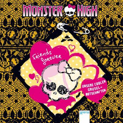 Monster High - Friends forever: Unsere coolen Gruselbotschaften