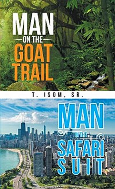 Man on the Goat Trail, Man in the Safari Suit