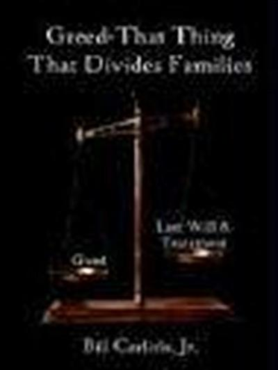 Greed - That Thing That Divides Families