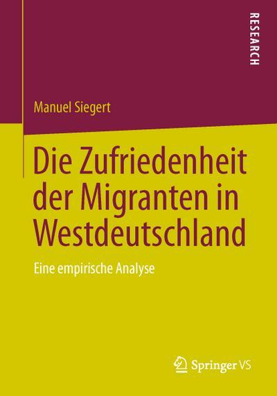 Die Zufriedenheit der Migranten in Westdeutschland
