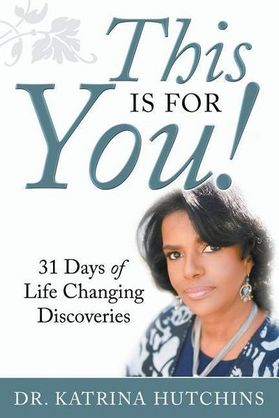 This Is for You! 31 Days of Life Changing Discoveries