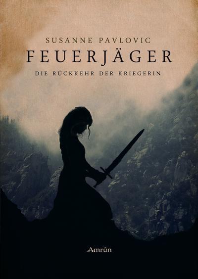 Feuerjäger 01 - Die Rückkehr der Kriegerin