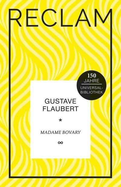 Madame Bovary: Sittenbild aus der Provinz. Jubiläumsausgabe (Jubiläumsausgabe UB)