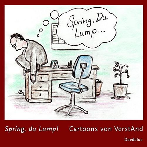 Spring, du Lump..., Rudolf Gier