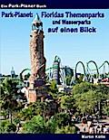 Park-Planet: Floridas Themenparks und Wasserp ...