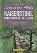 Vergessene Pfade Kaiserstuhl und Markgräfler  ...