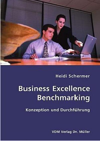Business Excellence Benchmarking: Konzeption und Durchführung