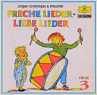 Freche Lieder - Liebe Lieder. Folge.3, 1 Audio-CD