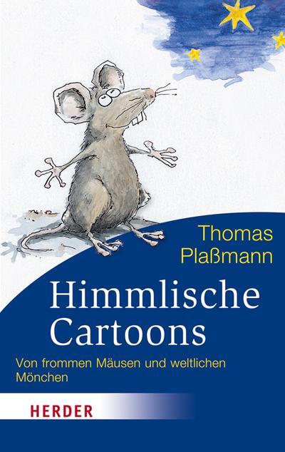 Himmlische Cartoons: Von frommen Mäusen und weltlichen Mönchen (HERDER spektrum)