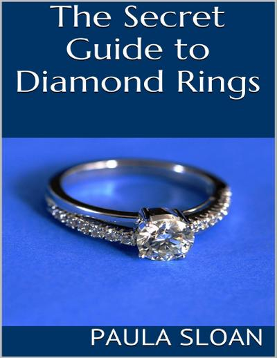 The Secret Guide to Diamond Rings