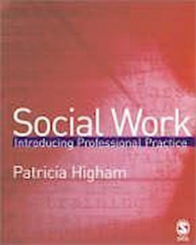 Social Work: Introducing Professional Practice
