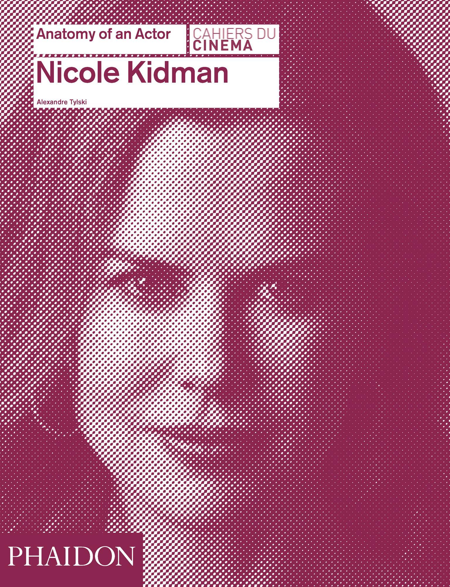Nicole Kidman: Anatomy of an Actor Alexandre Tylski