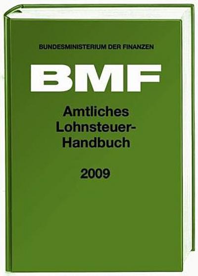 Amtliches Lohnsteuer-Handbuch 2009 - Stollfuß Medien - Broschiert, Deutsch, BMF, Hrsg.: Bundesfinanzministerium der Finanzen, Hrsg.: Bundesfinanzministerium der Finanzen