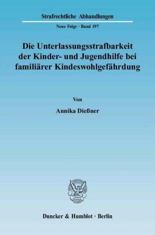 Die Unterlassungsstrafbarkeit der Kinder- und Jugendhilfe bei familiärer Ki ...