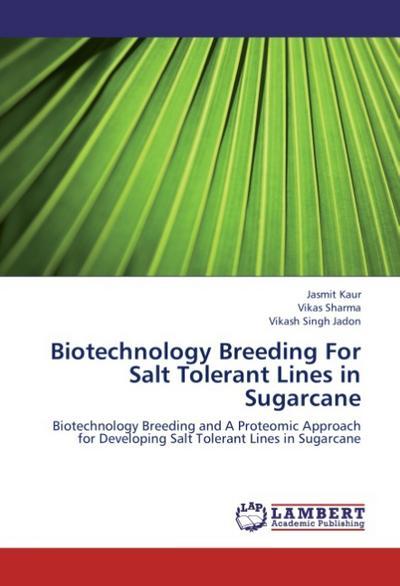 Biotechnology Breeding For Salt Tolerant Lines in  Sugarcane