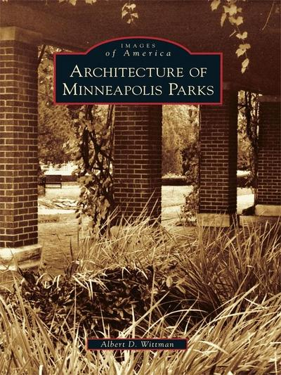 Architecture of Minneapolis Parks