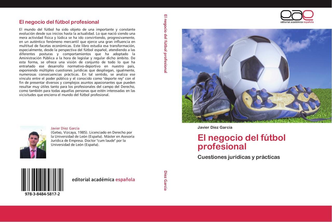 Javier Díez García / El negocio del fútbol profesional 9783848458172