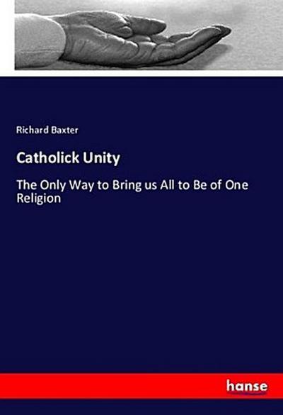 Catholick Unity