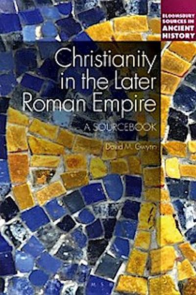 Christianity in the Later Roman Empire: A Sourcebook