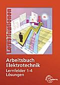 Arbeitsbuch Elektrotechnik Lernfelder 1-4 Lösungen zu 37469