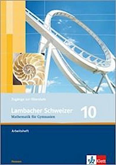 Lambacher Schweizer. 10. Schuljahr. Arbeitsheft plus Lösungsheft. Hessen
